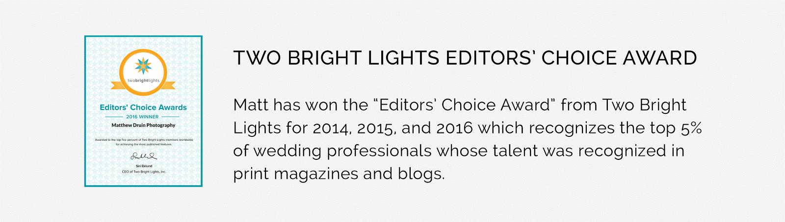 Award winning Wedding Photographers Matthew Druin + Co Two Bright Lights Award Winner