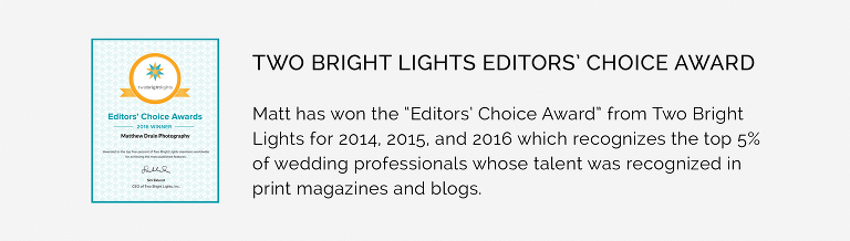 Award winning Wedding Photographers Matthew Druin + Co Two Bright Lights Award Winner